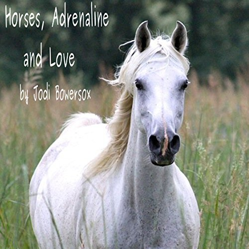 Horses, Adrenaline, and Love audiobook cover art