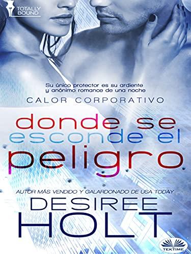 Donde Se Oculta El Peligro de Desiree Holt