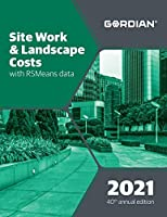 Site Work & Landscape Costs With RSMeans Data 2021 (Means Site Work and Landscape Cost Data)