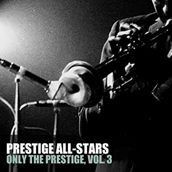Only the Prestige, Vol. 3