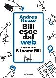 Bill esce dal web. Il romanzo di «Sii come Bill»
