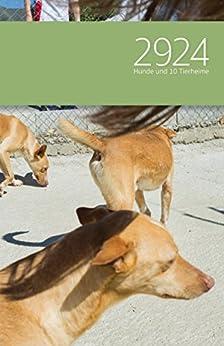 2924 Hunde und 10 Tierheime : Roman von [Manuela Dörr]