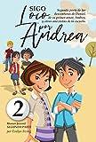 Sigo Loco por Andrea: Libro juvenil-infantil de humor. El candoroso relato de un primer amor escolar para niñas y niños. (Los desatinos de Daniel nº 2)