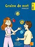 Français 6e EB6 Graine de mot - Manuel