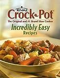 Rival Crock-Pot Incredibly Easy Recipes