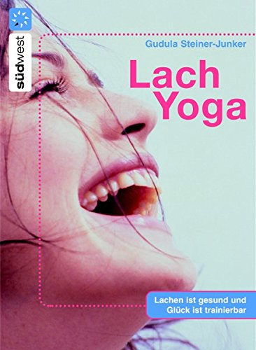 Lach-Yoga: Lachen ist gesund - und Glück ist trainierbar