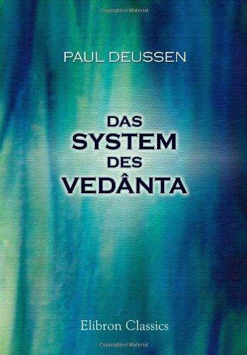 Das System des Vedânta: Nach den Brahma-Sûtra's des Bâdarâyana und dem Kommentare des Çankara