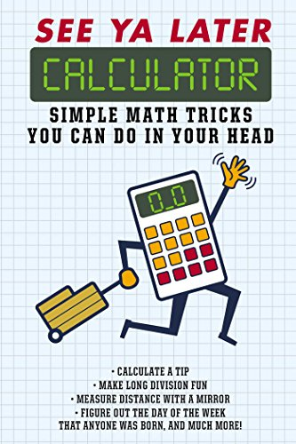 See Ya Later Calculator: Simple Math Tricks You Can Do in Your Head