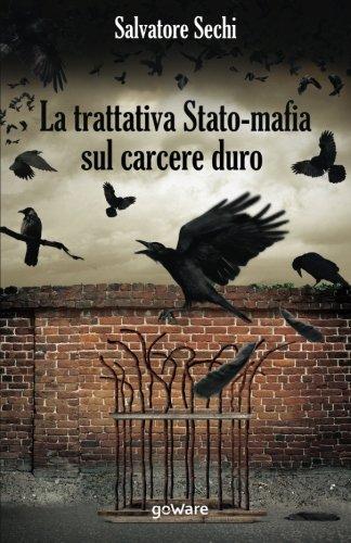 La trattativa Stato-mafia sul carcere duro. I governi Andreotti e Amato: tra riforme eversive e cedimento