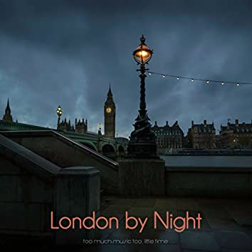 London by Night (So Much Music Too Little Time)