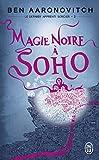 Le dernier apprenti sorcier, Tome 2 - Magie noire à Soho