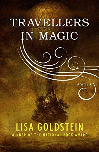 Travellers in Magic: Stories by [Lisa Goldstein]