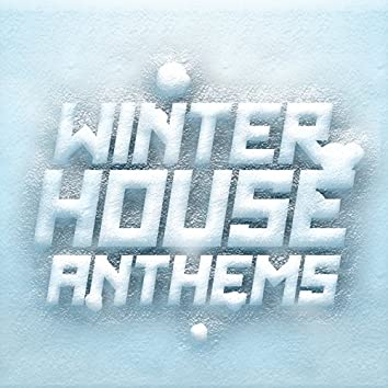 Winter House Anthems
