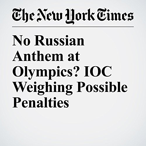 『No Russian Anthem at Olympics? IOC Weighing Possible Penalties』のカバーアート