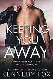 Keeping You Away (Tyler & Gemma, #1) (Lawton Ridge Duet Series)