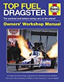 Top Fuel Dragster 1963 Onwards - All Models: An Insight Into the Technology, Engineering and Maintenance of an 8,000bhp, 300+mph, 6G Accelerating, ... and fastest racing cars on the planet!