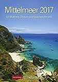 Mittelmeer - Kalender 2017: Wochenplaner, 53 Blatt mit Zitaten und Wochenchronik