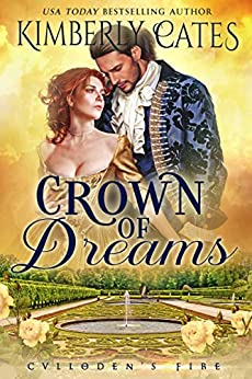 Crown of Dreams (Culloden's Fire Book 3) by [Kimberly Cates]