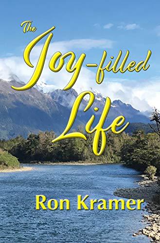 The Joy-filled Life (English Edition) eBook: Kramer, Ron ...