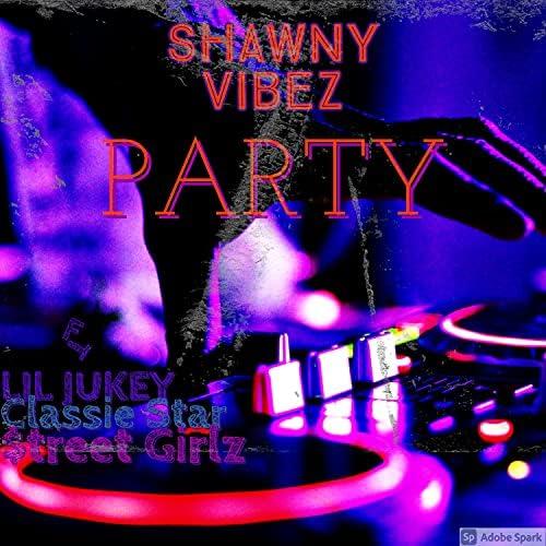 Shawny Vibez feat. Lil Jukey, Classie Star & $treet Girls
