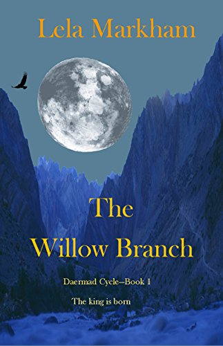 The Willow Branch The Daermad Cycle Book 1 Kindle Edition By Markham Lela Religion Spirituality Kindle Ebooks Amazon Com