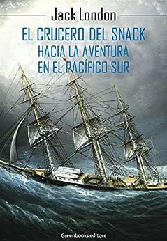 El crucero del Snack : Hacia la aventura en el Pacífico