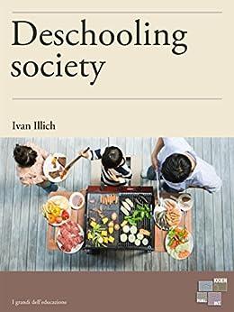 Deschooling Society (Education) by [Ivan Illich]