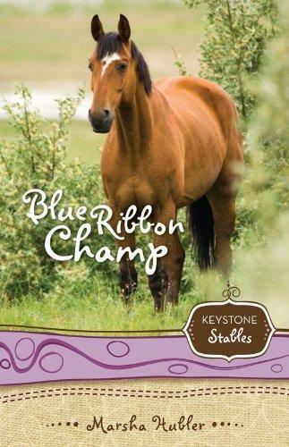 Blue Ribbon Champ (Keystone Stables Book 6) (English Edition)