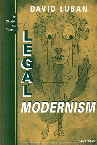 Legal Modernism (Law, Meaning, And Violence) (English Edition)