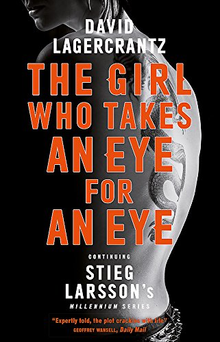 The Girl Who Takes an Eye for an Eye: A Dragon Tattoo story (Millennium, Band 5)