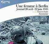 Une femme à Berlin - Journal 20 avril-22 juin 1945 - Gallimard - 03/09/2009