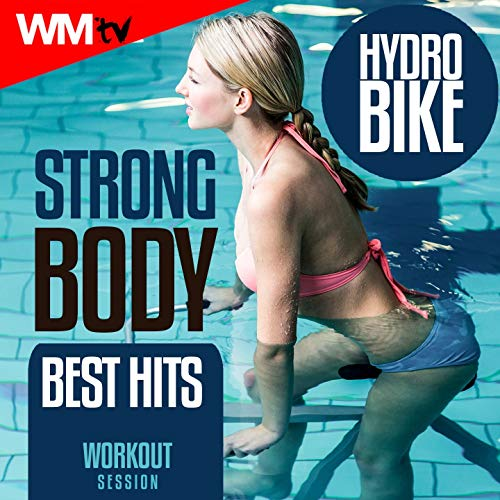 Strong Body Hydro Bike Best Hits Workout Session (60 Minutes Non-Stop Mixed Compilation for Fitness & Workout 128 Bpm)
