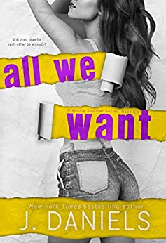 All We Want (Alabama Summer Book 6) by [J. Daniels]
