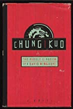CHUNG KUO: THE MIDDLE KINGDOM Hardcover – December 1, 1989