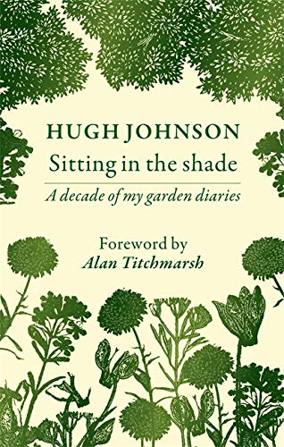 Sitting in the Shade: A decade of my garden diaries