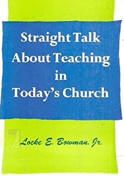 Paperback Straight Talk About Teaching in Todays Church Book