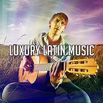 Luxury Latin Music