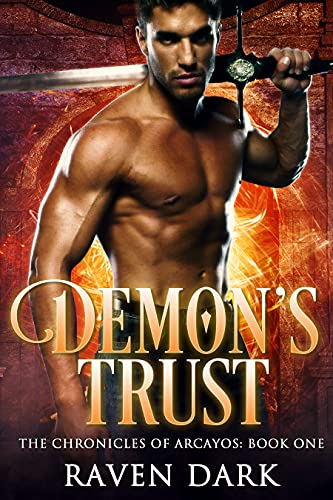 Demon's Trust: The Chronicles of Arcayos (Book One) (Paranormal Romance) by [Raven Dark]