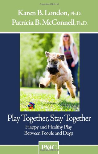 Play Together, Stay Together: Happy and Healthy Play Between People and Dogs
