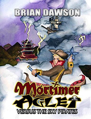 Mortimer Aglet: Versus the Sky Pirates