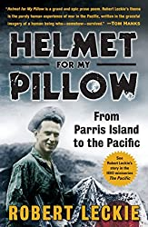 Helmet for My Pillow: From Parris Island to the Pacific: Robert Leckie