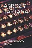 ARROZ Y TARTANA (VICNTE BLASCO IBÁÑEZ)