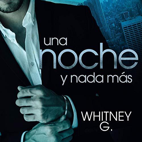Couverture de Una noche y nada más [One Night and Nothing More] (Narración en Castellano)