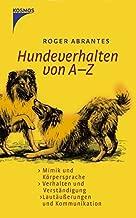 Hundeverhalten von A - Z