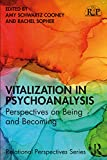 Vitalization in Psychoanalysis: Perspectives on Being and Becoming (Relational Perspectives Book Series)