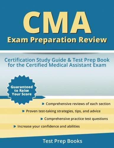 CMA Exam Preparation Review: Certification Study Guide & Test Prep Book for the Certified Medical Assistant Exam