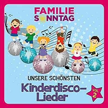 Unsere schönsten Kinderdisco-Lieder, Vol. 2