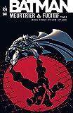 Batman meurtrier et fugitif, Tome 3