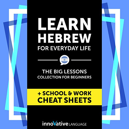 Learn Hebrew for Everyday Life     The Big Lessons Collection for Beginners Audiobook              By:                                                                                                                                 Innovative Language Learning LLC                               Narrated by:                                                                                                                                 HebrewPod101.com                      Length: 5 hrs and 27 mins     Not rated yet     Overall 0.0