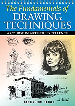 The Fundamentals of Drawing Techniques by [Barrington Barber]